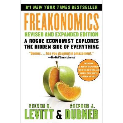 Freakonomics - by  Steven D Levitt & Stephen J Dubner (Paperback)
