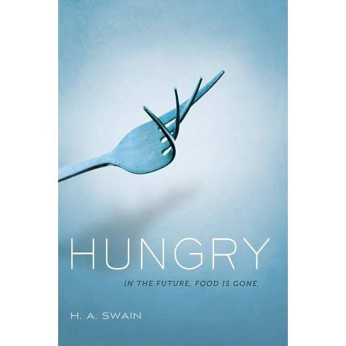 Hungry - by  H A Swain (Hardcover) - image 1 of 1