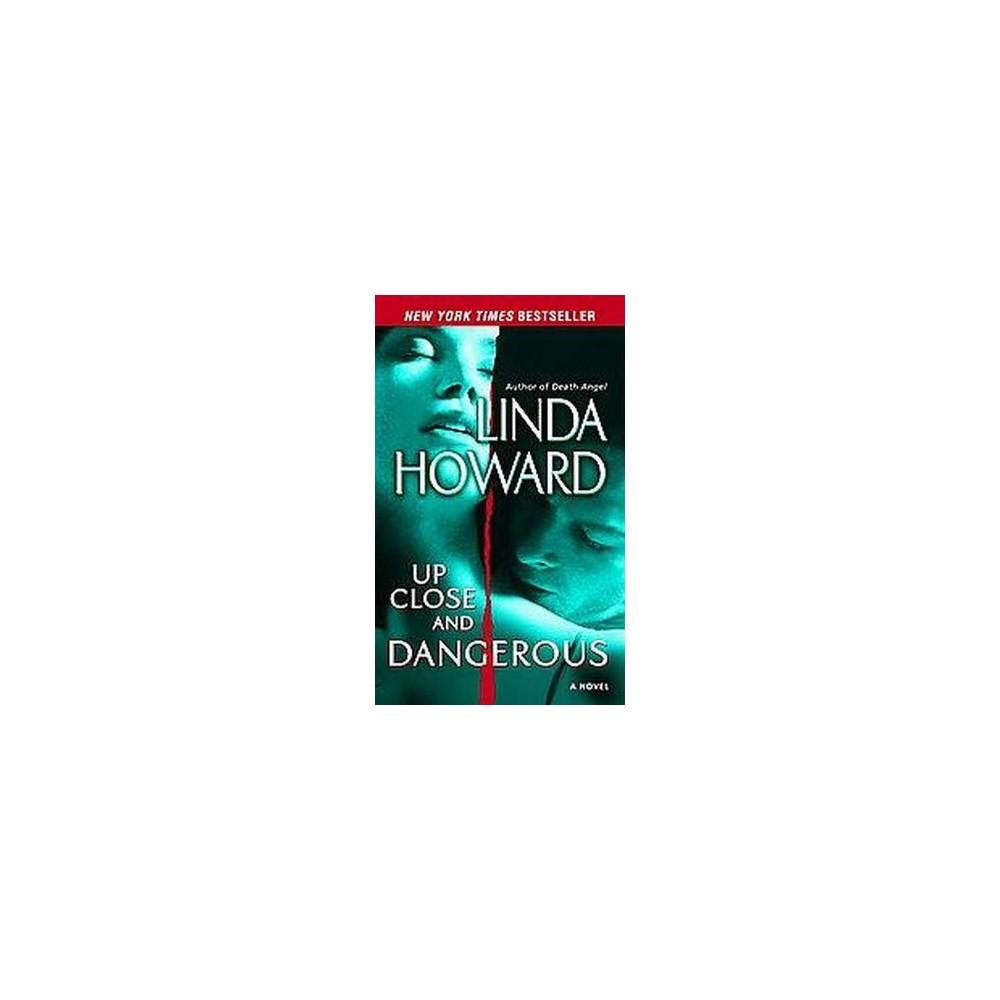 Up Close and Dangerous (Reprint) (Paperback) by Linda Howard