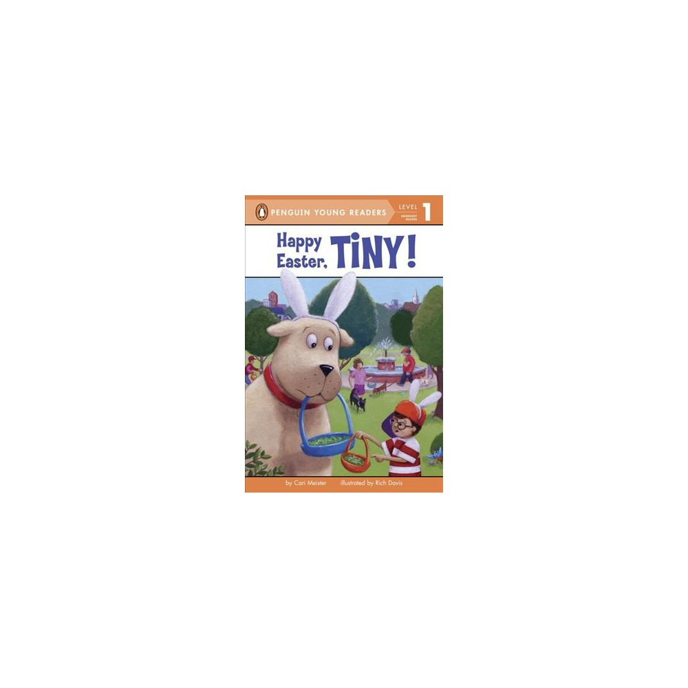 Happy Easter, Tiny! - (Penguin Young Readers) by Cari Meister (Hardcover)