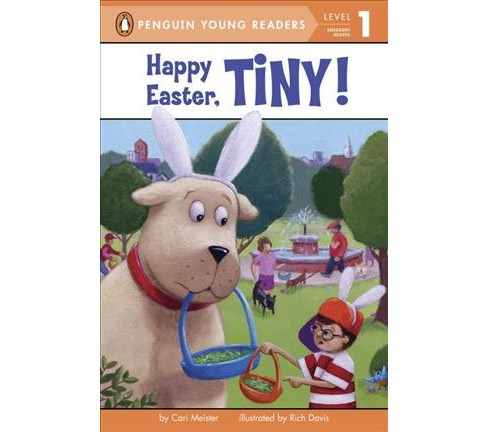 Happy Easter, Tiny! -  (Penguin Young Readers) by Cari Meister (Hardcover) - image 1 of 1