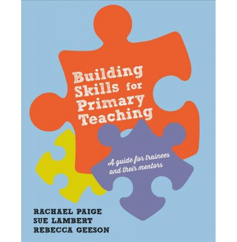 Building Skills for Effective Primary Teaching -  (Hardcover) - image 1 of 1