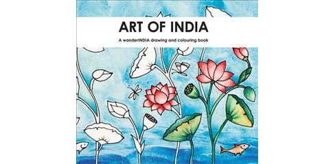 Art of India : A Wanderindia Drawing and Colouring Book (Paperback) (Suhita Shirodkar & Suhag Shirodkar) - image 1 of 1