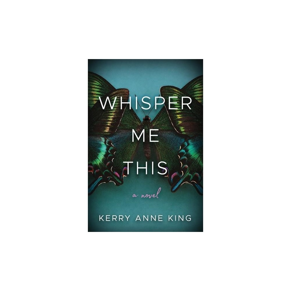 Whisper Me This - Reprint by Kerry Anne King (Paperback)