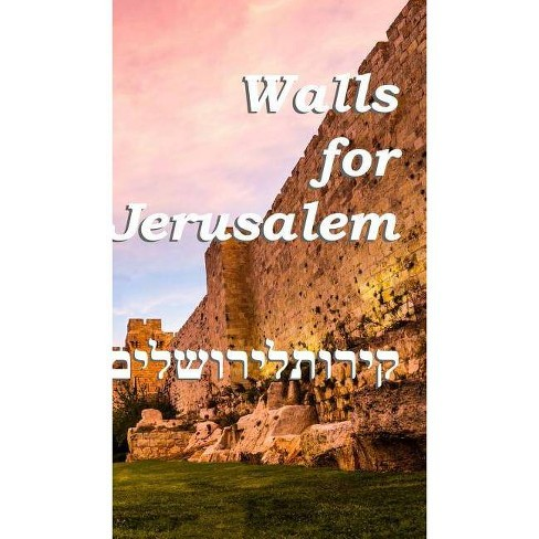 Walls For Jerusalem - by  Dulce Martins (Hardcover) - image 1 of 1