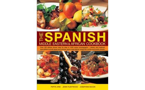 Spanish, Middle Eastern & African Cookbook : Over 330 dishes shown step by step in 1400 colour  - image 1 of 1