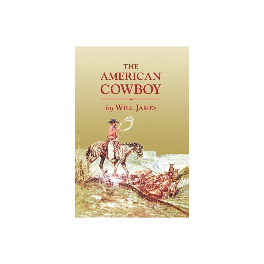 The American Cowboy Tumbleweed Paperback By Will James Paperback