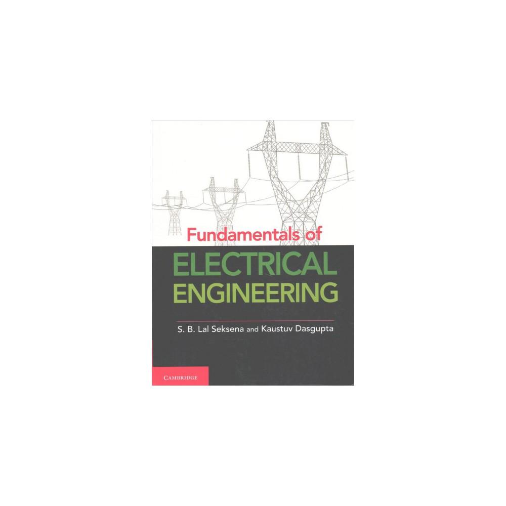 Fundamentals of Electrical Engineering (Paperback) (S. B. Lal Seksena & Kaustuv Dasgupta)