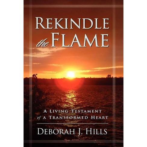 Rekindle the Flame - by  Deborah J Hills (Hardcover) - image 1 of 1