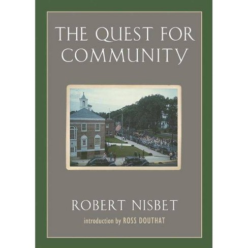 The Quest for Community - (Background: Essential Texts for the Conservative Mind) by  Robert Nisbet - image 1 of 1