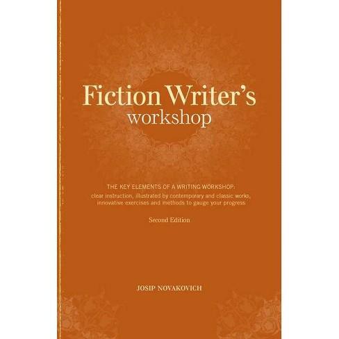 Fiction Writer's Workshop - 2 Edition by  Josip Novakovich (Paperback) - image 1 of 1