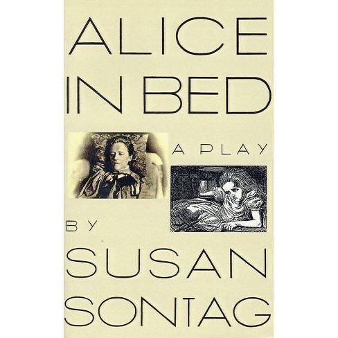Alice in Bed - by  Susan Sontag (Paperback) - image 1 of 1