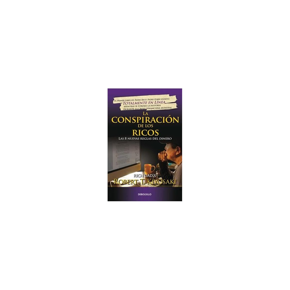 La conspiración de los ricos / Rich Dad's Conspiracy of the Rich - (Paperback)