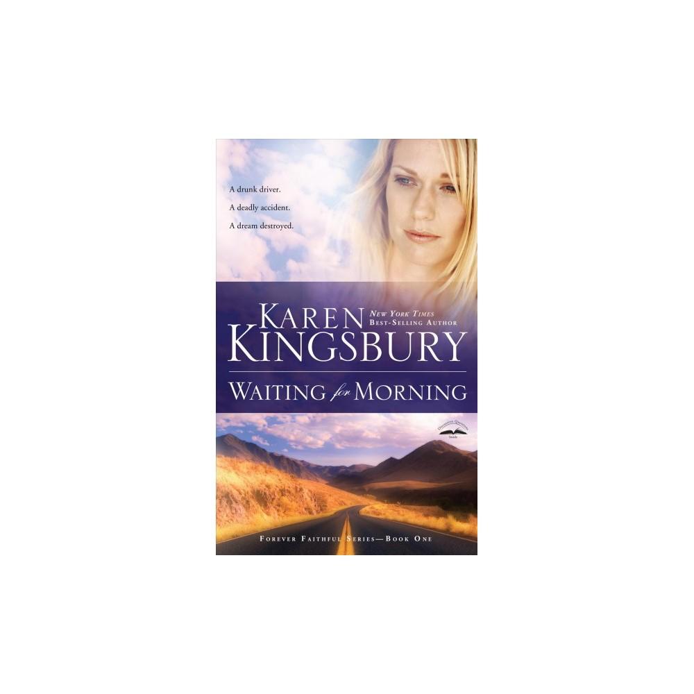 Waiting for Morning - (Forever Faithful) by Karen Kingsbury (Paperback)