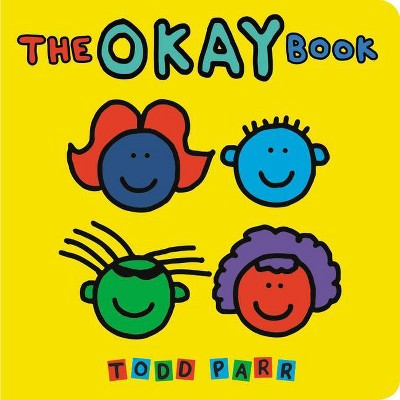The Okay Book - by Todd Parr (Board_book)