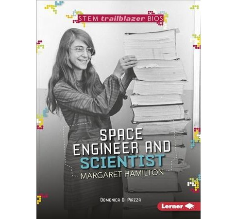 Space Engineer and Scientist Margaret Hamilton -  by Domenica Di Piazza (Paperback) - image 1 of 1