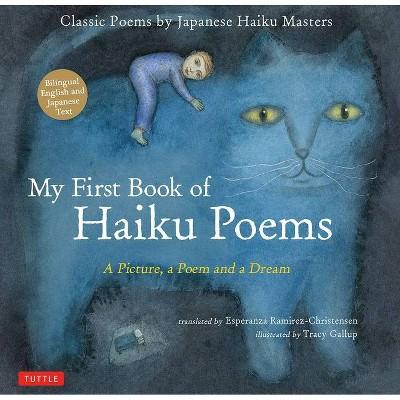 My First Book of Haiku Poems - by  Esperanza Ramirez-Christensen (Hardcover)