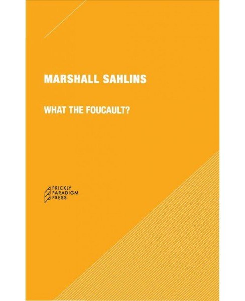 What the Foucault? -  by Marshall Sahlins (Paperback) - image 1 of 1