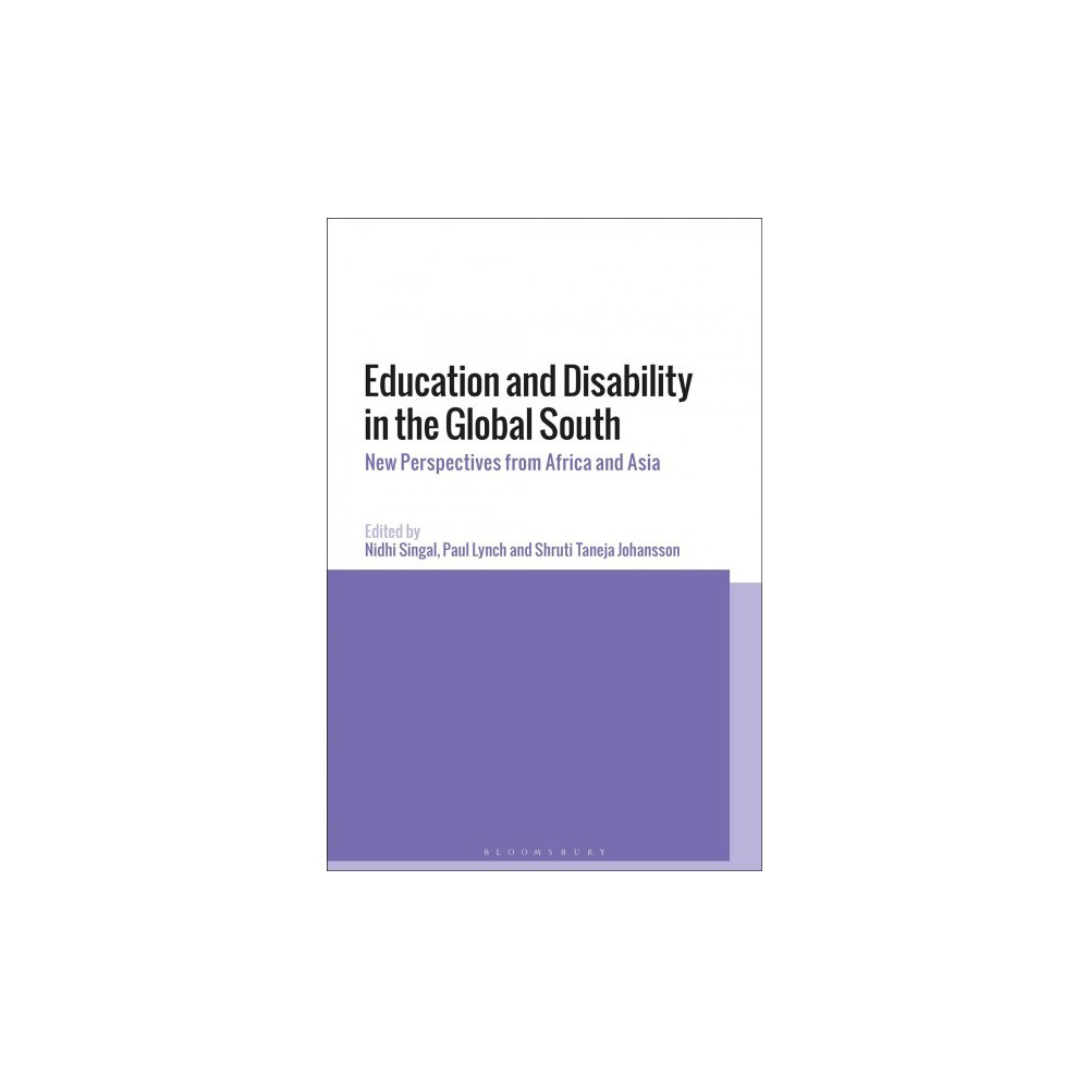Education and Disability in the Global South : New Perspectives from Africa and Asia - (Hardcover)