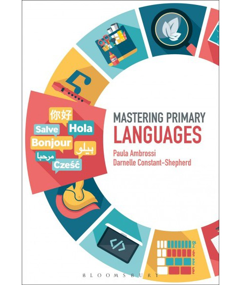 Mastering Primary Languages -  by Paula Ambrossi & Darnelle Constant-Shepherd (Paperback) - image 1 of 1