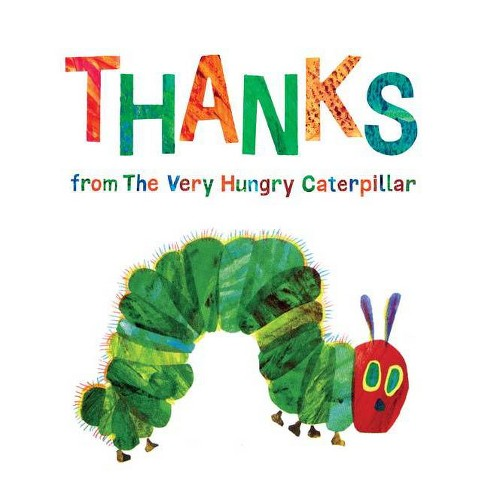 Thanks from the Very Hungry Caterpillar -  by Eric Carle (Hardcover) - image 1 of 1