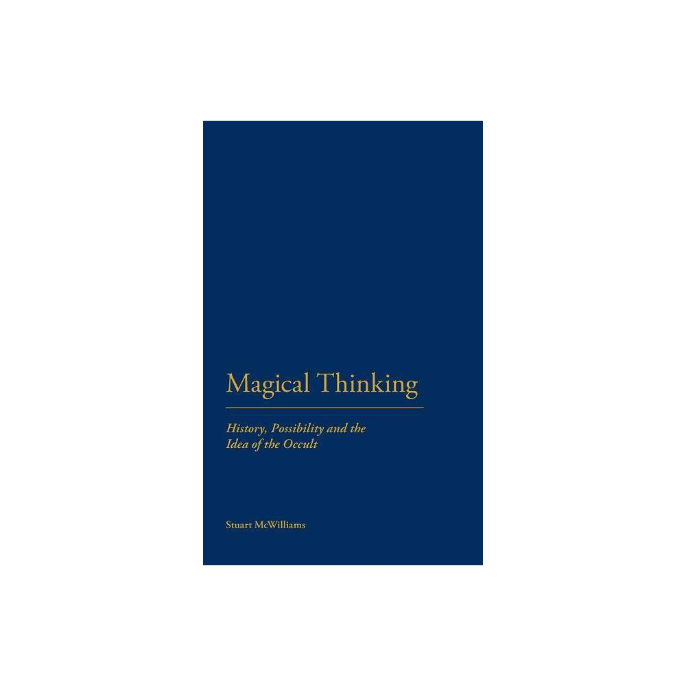 Magical Thinking - by Stuart McWilliams (Hardcover)