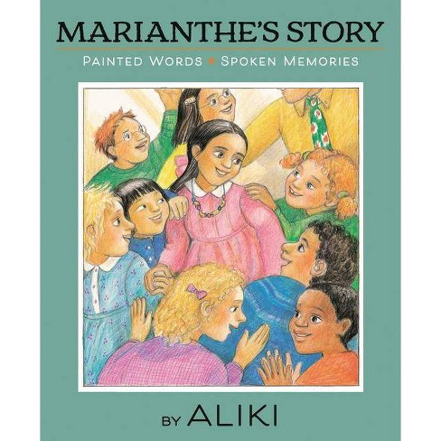 Marianthe's Story: Painted Words and Spoken Memories - by  Aliki (Paperback) - image 1 of 1