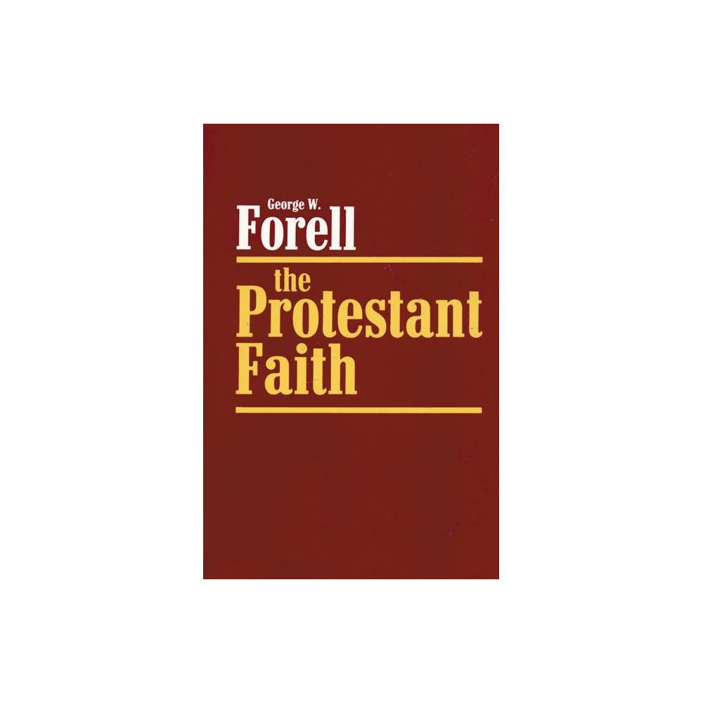 The Protestant Faith By George W Forell Paperback