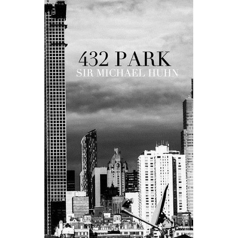 432 Park - by  Sir Michael Huhn & Michael Huhn (Paperback) - image 1 of 1