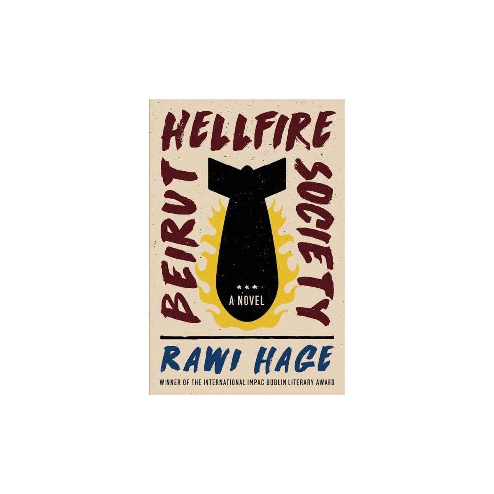 Beirut Hellfire Society - by Rawi Hage (Hardcover)