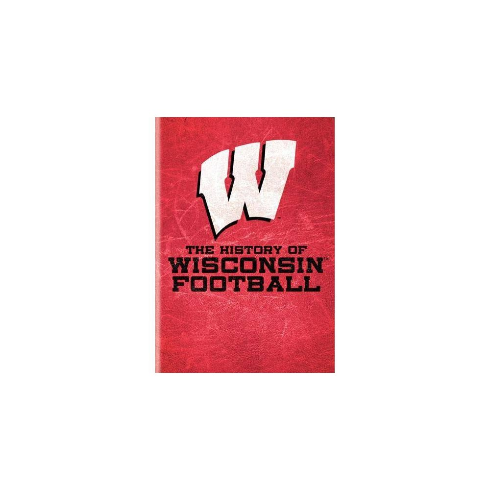 The History Of Wisconsin Football Dvd 2007
