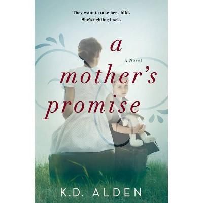 A Mother's Promise - by K D Alden (Paperback)