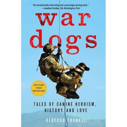 War Dogs - by  Rebecca Frankel (Paperback) - image 1 of 1