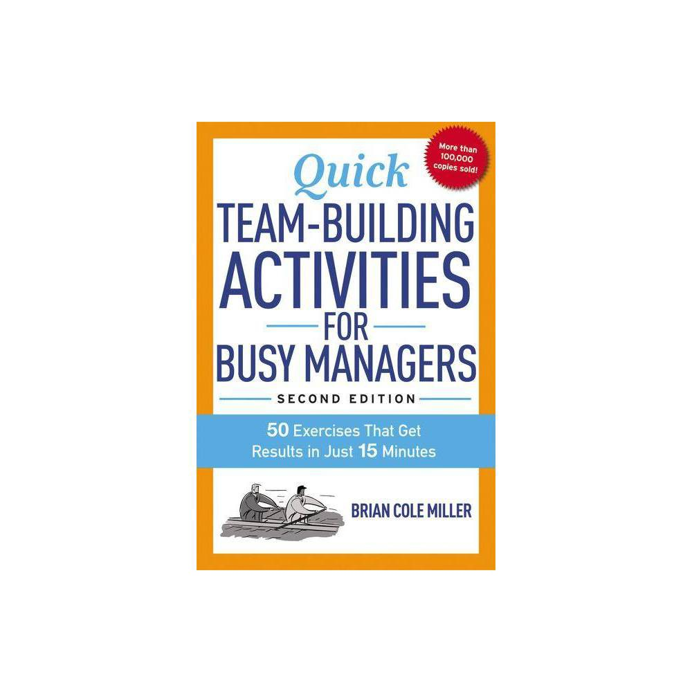 Quick Team Building Activities For Busy Managers 2nd Edition By Brian Miller Paperback