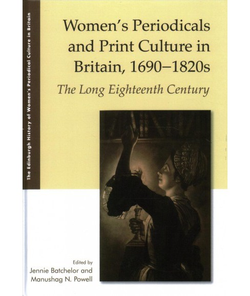 Women's Periodicals and Print Culture in Britain, 1690-1820s : The Long Eighteenth Century - (Hardcover) - image 1 of 1