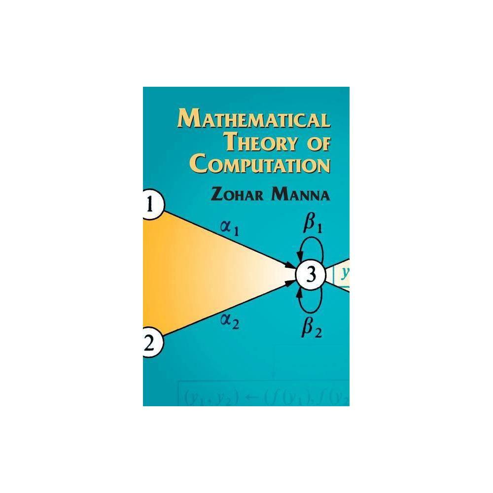 Mathematical Theory Of Computation By Zohar Manna Paperback