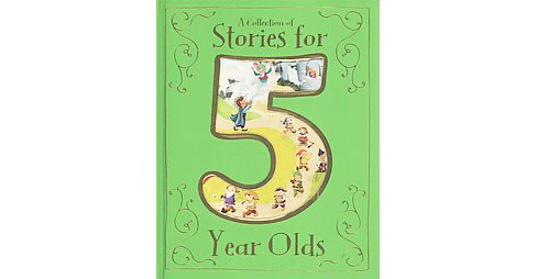 Collection of Stories for 5 Year Olds (Hardcover) (Etta Saunders & Catherine Allison & Peter Bently & - image 1 of 1