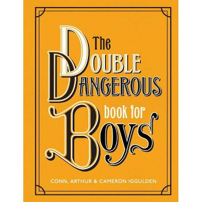 The Double Dangerous Book for Boys - by  Conn Iggulden (Hardcover)