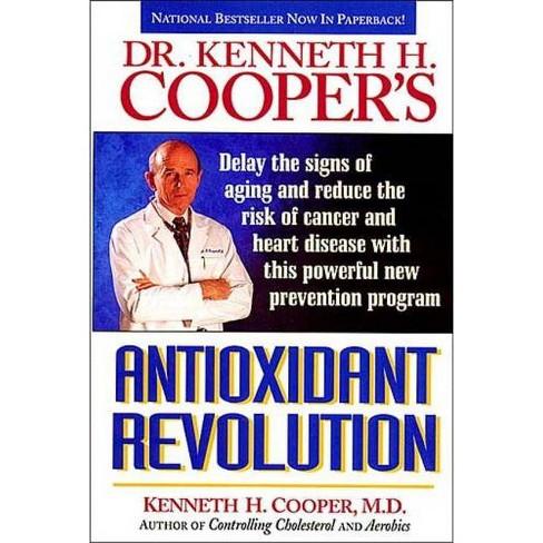 Antioxidant Revolution - by  Kenneth Cooper & M D Kenneth Cooper (Paperback) - image 1 of 1