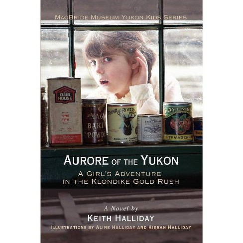 Aurore of the Yukon - by  Keith Halliday (Paperback) - image 1 of 1