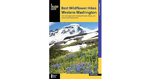 Best Wildflower Hikes Western Washington : Year-Round Opportunities Including Mount Rainier and Olympic - image 1 of 1