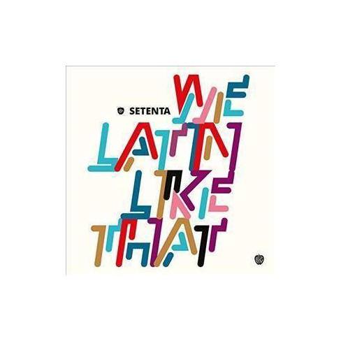 Setenta - We Latin Like That (CD) - image 1 of 1