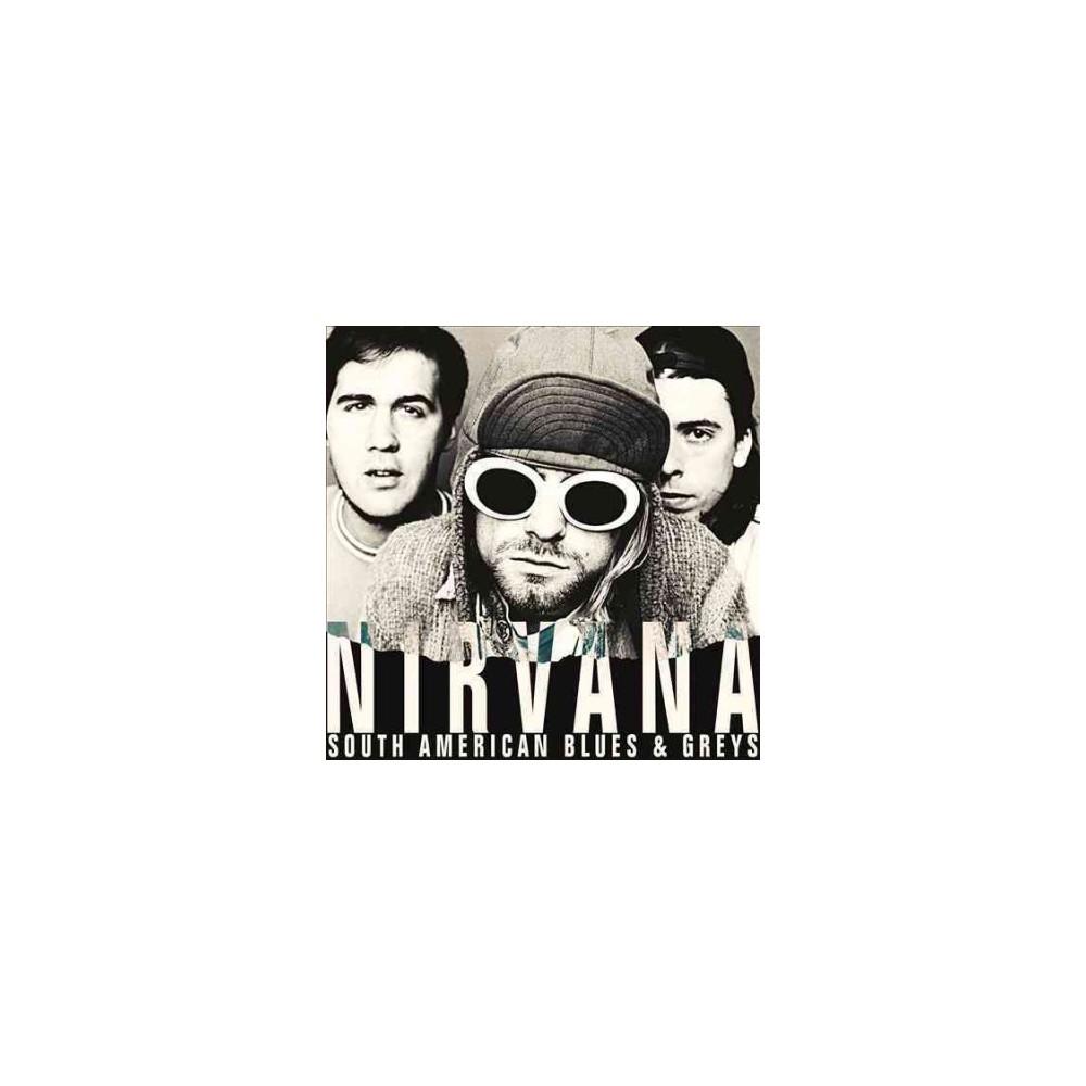 Nirvana - South American Blues & Greys:Buenos A (Vinyl)