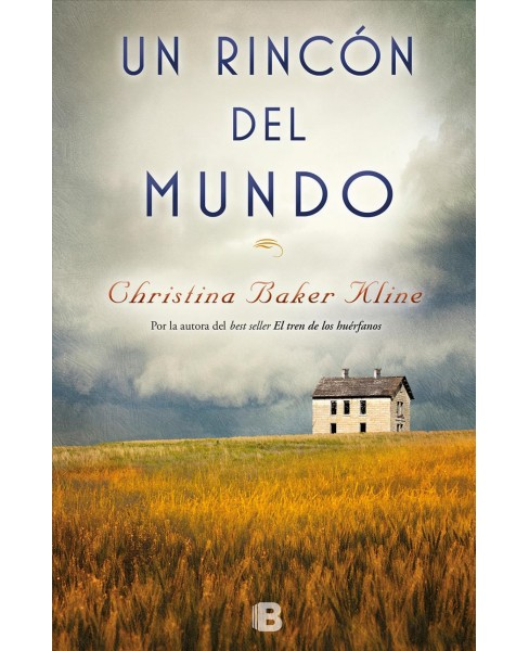 Un rincón del mundo/ A Piece of the World -  by Christina Baker Kline (Paperback) - image 1 of 1