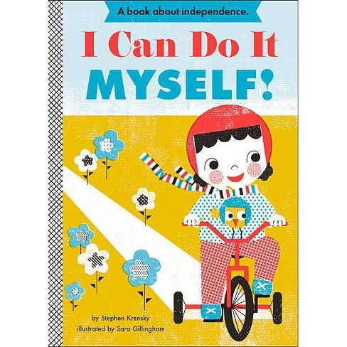 I Can Do It Myself! by Stephen Krensky (Board Book) - image 1 of 1