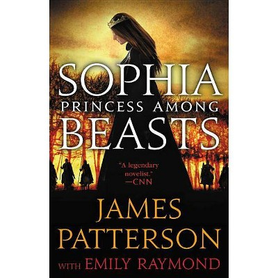 Sophia, Princess Among Beasts -  by James Patterson (Hardcover)