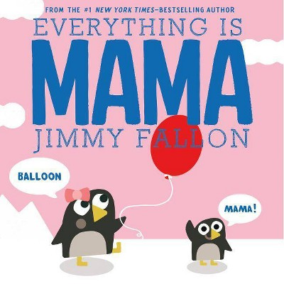 Everything is Mama (Hardcover)(Jimmy Fallon)