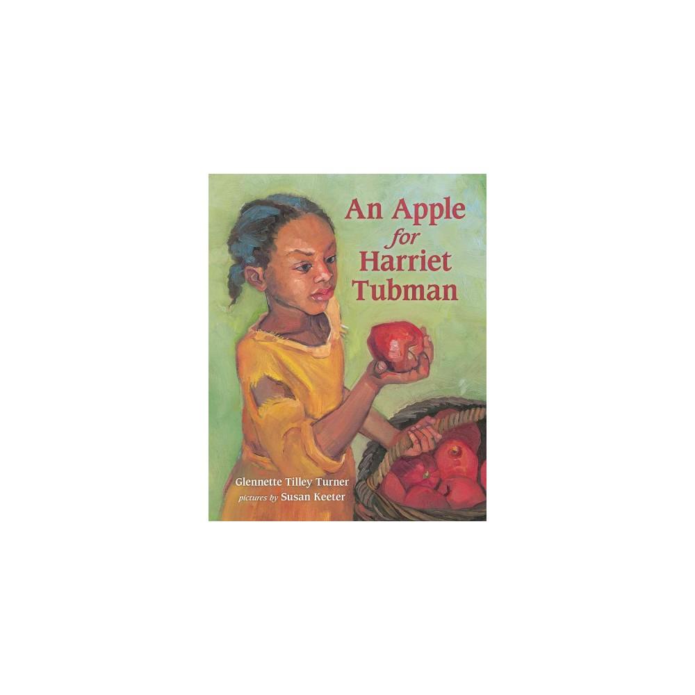 Apple for Harriet Tubman (Reprint) (Paperback) (Glenette Tilley Turner)