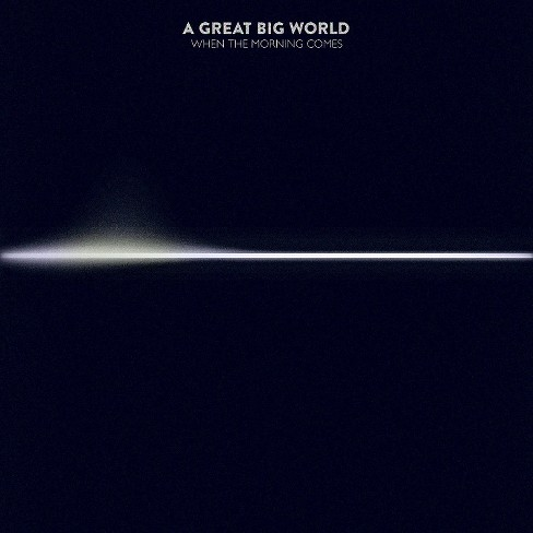 A Great Big World - When Morning Comes - image 1 of 1