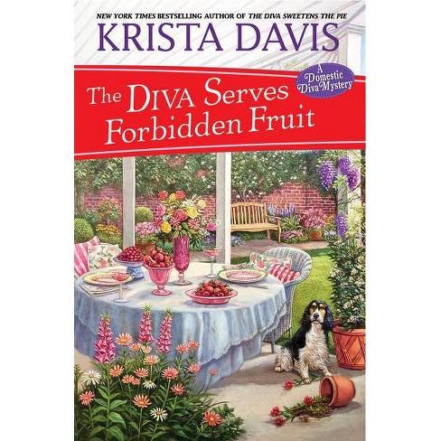 The Diva Serves Forbidden Fruit - (Domestic Diva Mystery) by  Krista Davis (Hardcover) - image 1 of 1